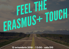 Feel the Erasms+ touch, vineri 12 octombrie a.c.
